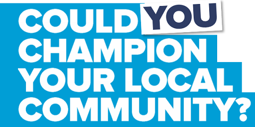 Could YOU champion you local community?